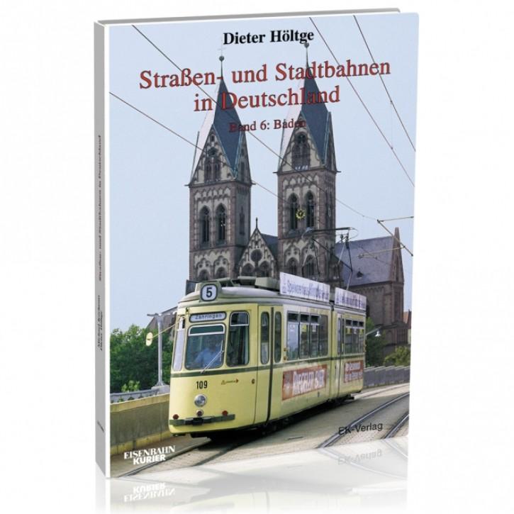 Straßen- & Stadtbahnen in Deutschland Band 6. Baden. Dieter Höltge