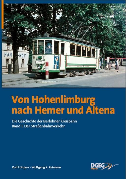 Von Hohenlimburg nach Hemer und Altena. Die Geschichte der Iserlohner Kreisbahn Band 1: Der Straßenbahnverkehr. Rolf Löttgers & Wolfgang R. Reimann