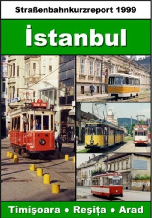 DVD: Straßenbahnkurzreport 1999. Istanbul (Türkei) und Rimisoara, Resita und Arad (alle Rumänien)