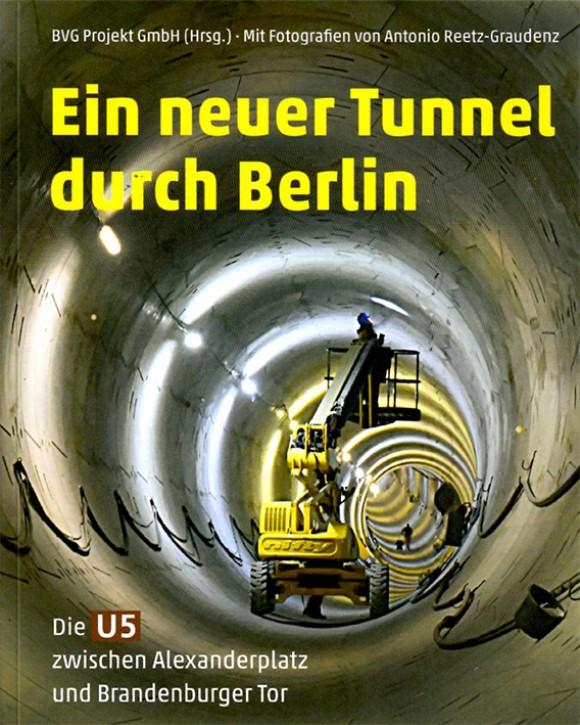 Ein neuer Tunnel durch Berlin. Die U5 zwischen Alexanderplatz und Brandenburger Tor