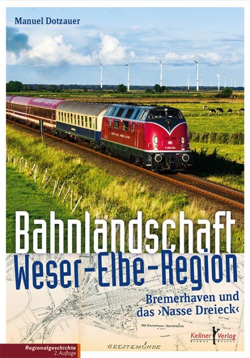 """Bahnlandschaft Weser-Elbe-Region. Bremerhaven und das """"Nasse Dreieck"""". Manuel Dotzauer"""