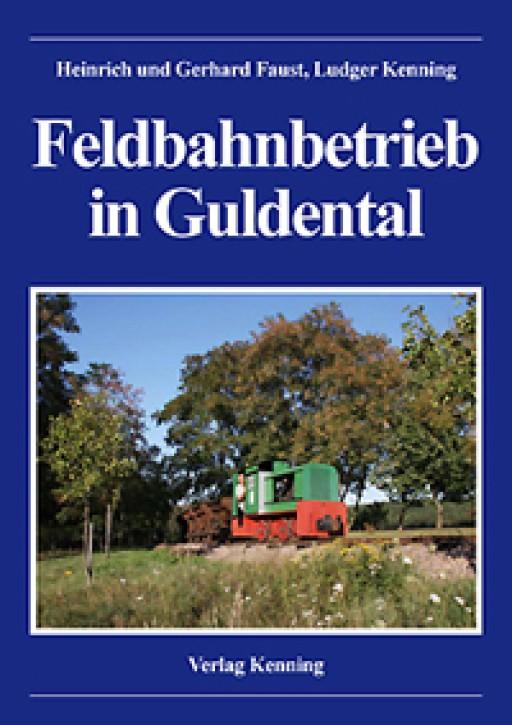 Feldbahnbetrieb in Guldental. Heinrich Faust, Gerhard Faust & Ludger Kenning