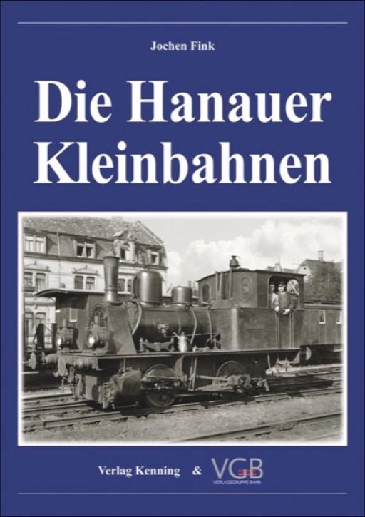 Die Hanauer Kleinbahnen. Jochen Fink