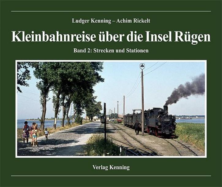 Kleinbahnreise über die Insel Rügen Band 2. Strecken und Stationen. Ludger Kenning und Achim Rickelt