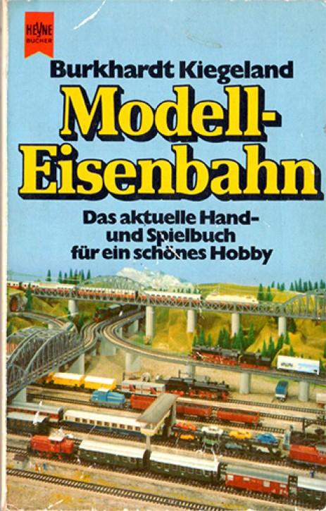 Antiquariat: Modell-Eisenbahn. Das aktuelle Hand- und Spielbuch für ein schönes Hobby. Burkhardt Kiegeland