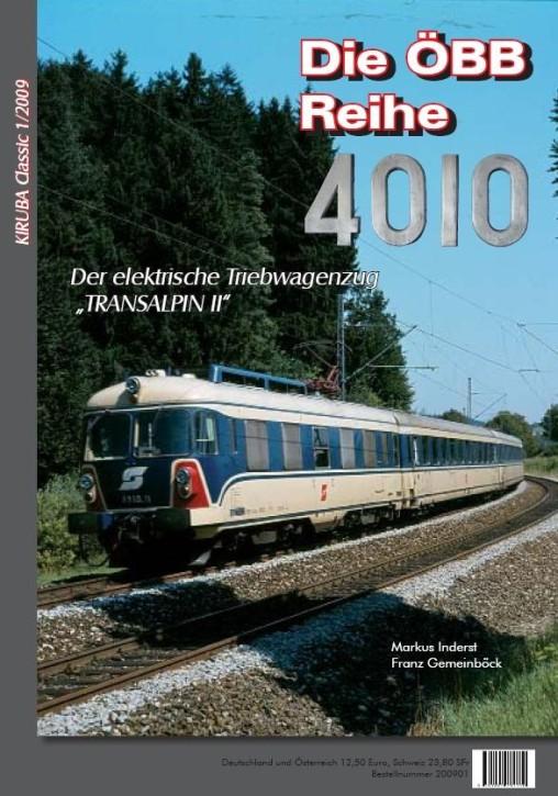 KIRUBA-Classic 1-2009: Die ÖBB-Baureihe 4010 - Der elektrische Triebwagenzug Transalpin II. Markus Inderst & Franz Gemeinböck