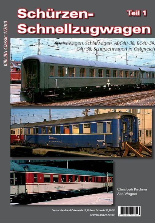 KIRUBA Classic 1-2010: Schürzen-Schnellzugwagen Teil 1. Christoph Kirchner & Alto Wagner