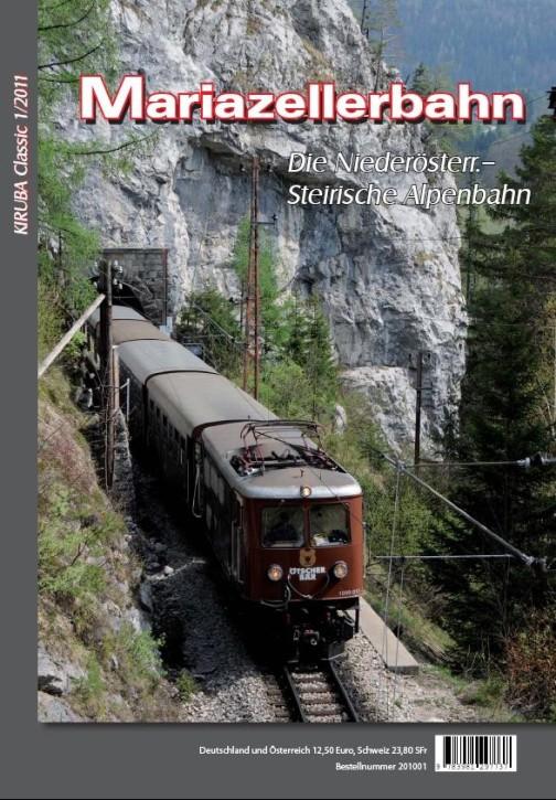 KIRUBA Classic 1-2011: Mariazellerbahn. Die Niederösterr.-Steirische Alpenbahn. Wolfgang Pischek