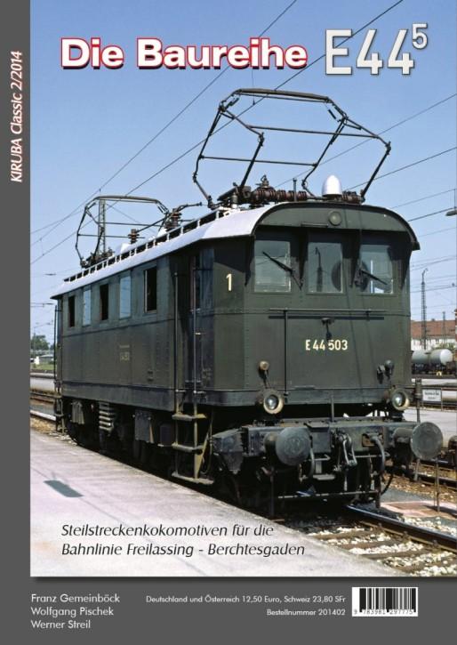 KIRUBA Classic 1-2015: Die Baureihe E 44.5. Steilstreckenlokomotiven für die Bahnlinie Freilassing - Berchtesgaden