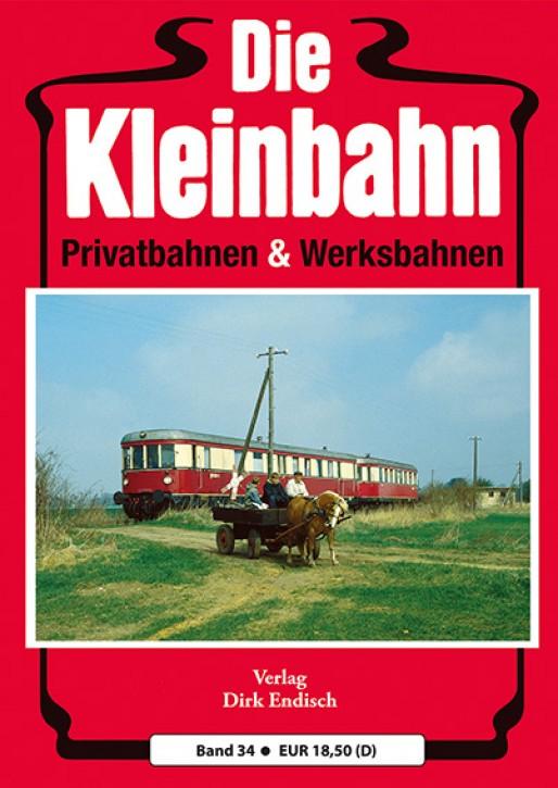 Die Kleinbahn Band 34. Dirk Endisch (Hrsg.)