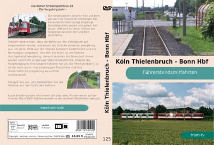 DVD: Die Kölner Straßenbahnlinie 18. Führerstandsmitfahrt Köln Thielenbruch - Bonn Hbf.