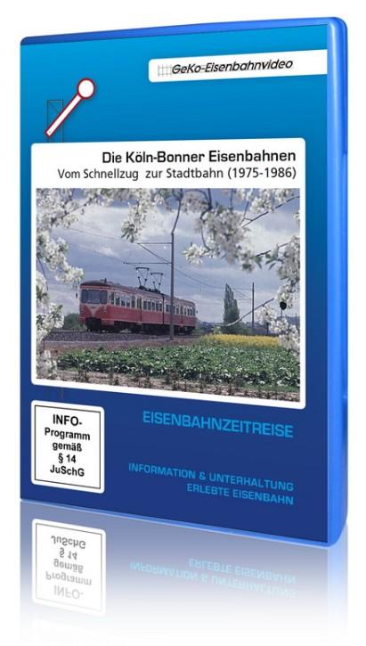 DVD: Die Köln-Bonner Eisenbahnen. Schnellzug zur Stadtbahn 1975-1986