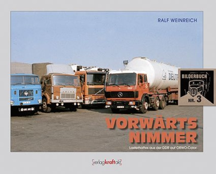 Vorwärts nimmer. Lasterhaftes aus der DDR auf ORWO-Color. Ralf Weinreich