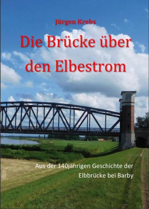 Die Brücke über den Elbestrom. Jürgen Krebs