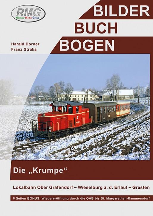 """Die """"Krumpe"""". Lokalbahn Ober Grafendorf – Wieselburg a.d. Erlauf – Gresten. Harald Dorner & Franz Straka"""