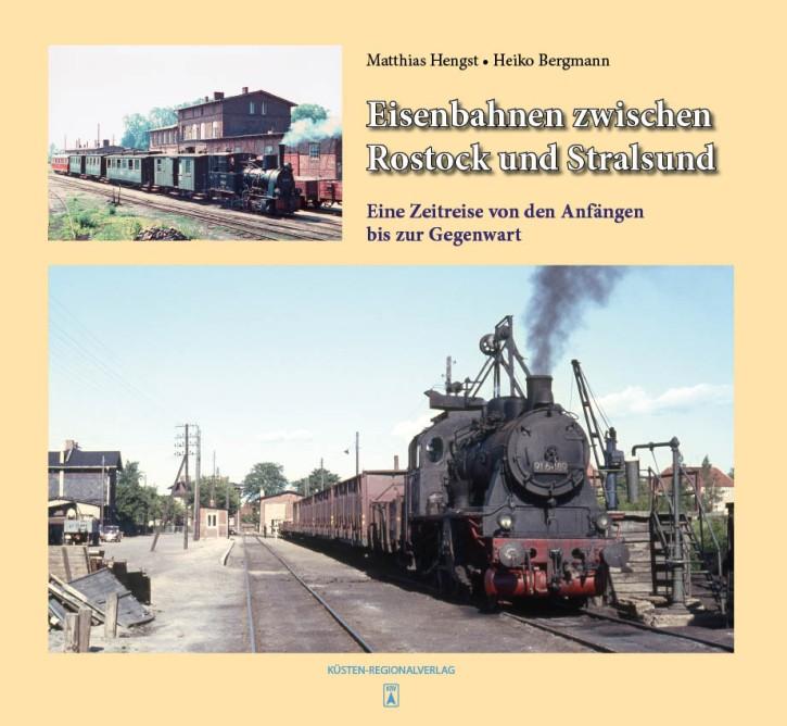 Eisenbahnen zwischen Rostock und Stralsund. Matthias Hengst & Heiko Bergmann