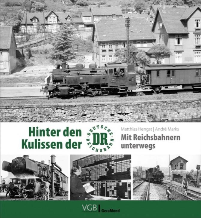 Hinter den Kulissen der DR. Mit Reichsbahnern unterwegs. Matthias Hengst & André Marks