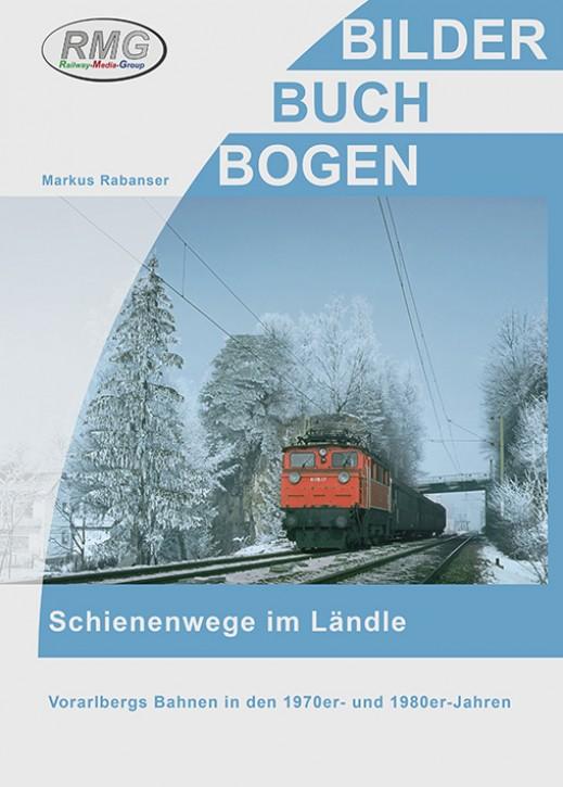 Schienenwege im Ländle. Vorarlbergs Bahnen in den 1970er- und 1980er-Jahren. Markus Rabanser