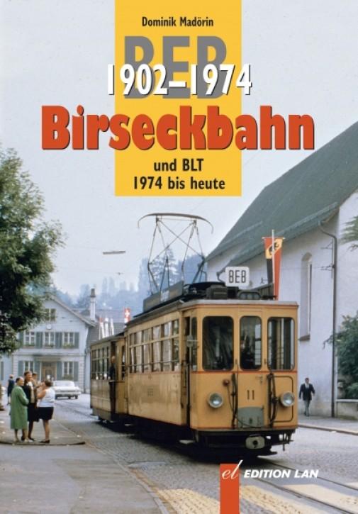 Birseckbahn BEB 1902-1974 und BLT 1974 bis heute. Dominik Madörin