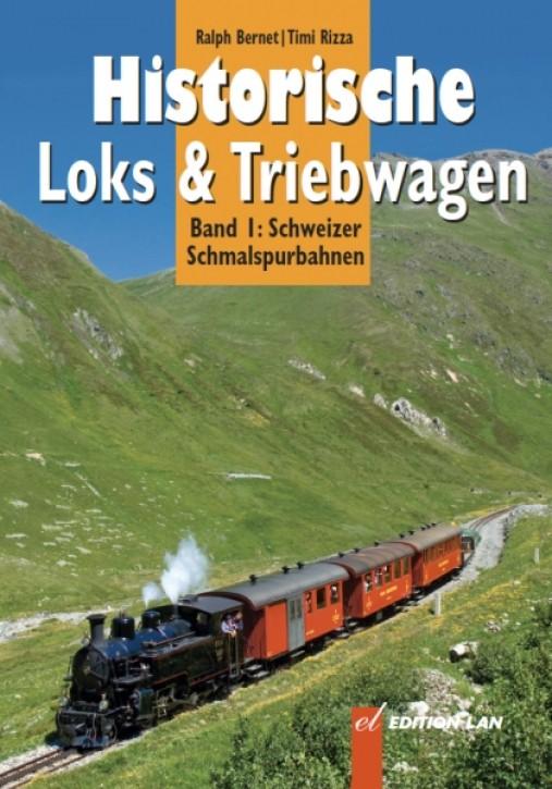 Historische Loks & Triebwagen Band 1. Schweizer Schmalspurbahnen. Ralph Bernet & Timi Rizza