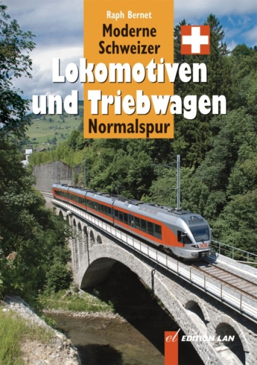 Moderne Schweizer Lokomotiven und Triebwagen Normalspur. Ralph Bernet