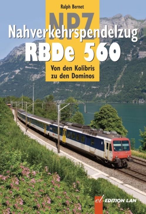 Nahverkehrspendelzug NPZ - RBDe 560. Vom Kolibri zum Domino. Sandro Sigrist, Peter Hürzeler & Ralph Bernet