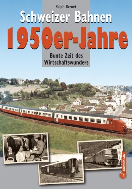 Schweizer Bahnen 1950er-Jahre. Ralph Bernet