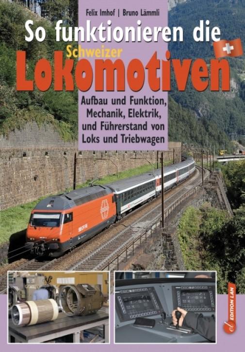 So funktionieren die Schweizer Lokomotiven. Felix Imhof und Bruno Lämmli