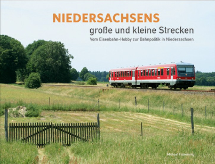 Niedersachsens große und kleine Strecken. Michael Frömming