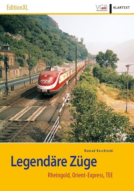 EditionXL: Legendäre Züge. Rheingold, Orient-Express, TEE. Konrad Koschinski