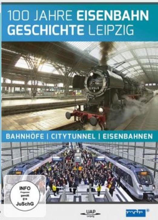 DVD: 100 Jahre Eisenbahngeschichte Leipzig. Bahnhöfe - Citytunnel - Eisenbahnen