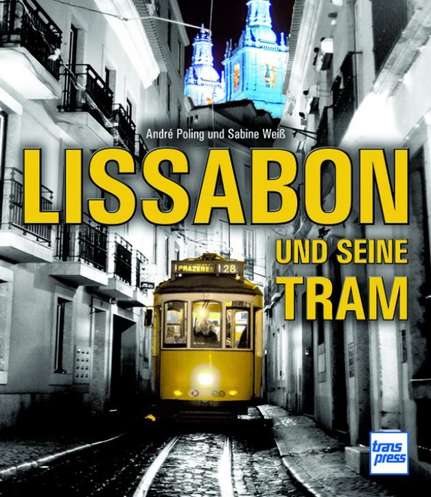 Lissabon und seine Tram. Sabine Weiß & André Poling
