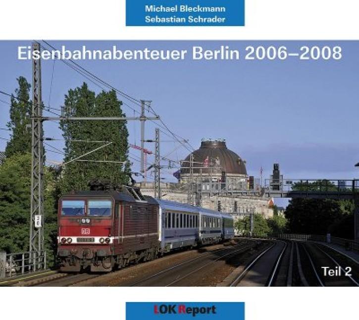 Eisenbahnabenteuer Berlin 2006-2008 Teil 2. Michael Bleckmann & Sebastian Schrader