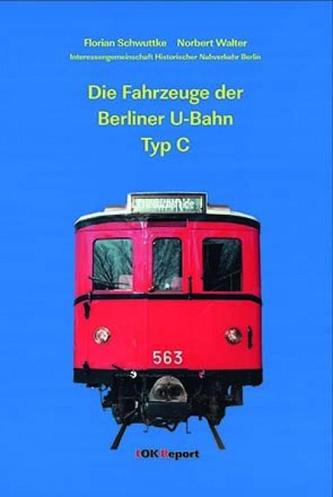 Die Fahrzeuge der Berliner U-Bahn Typ C. Florian Schwuttke & Norbert Walter