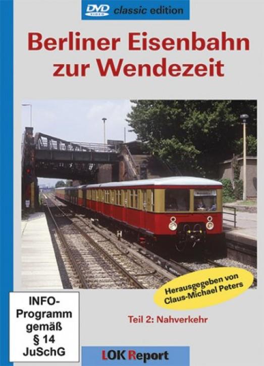 DVD: Berliner Eisenbahn zur Wendezeit Teil 2 Nahverkehr