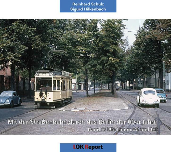 Mit der Straßenbahn durch das Berlin der 60er Jahre Band 8. Linien 55 und 64. Reinhard Schulz & Sigurd Hilkenbach