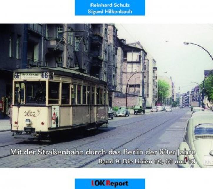 Mit der Straßenbahn durch das Berlin der 60er Jahre Band 9. Die Linien 60, 66 und 69. Reinhard Schulz & Sigurd Hilkenbach