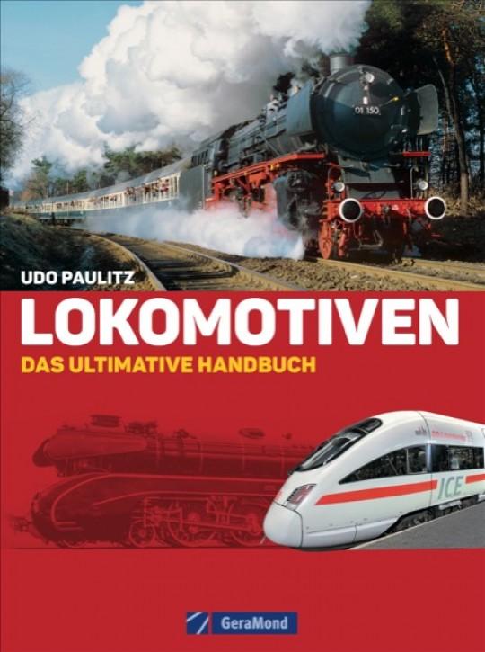 Lokomotiven. Das ultimative Handbuch. Udo Paulitz