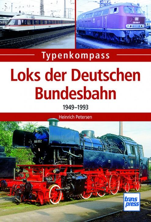 Typenkompass Loks der Deutschen Bundesbahn 1949-1993. Heinrich Petersen