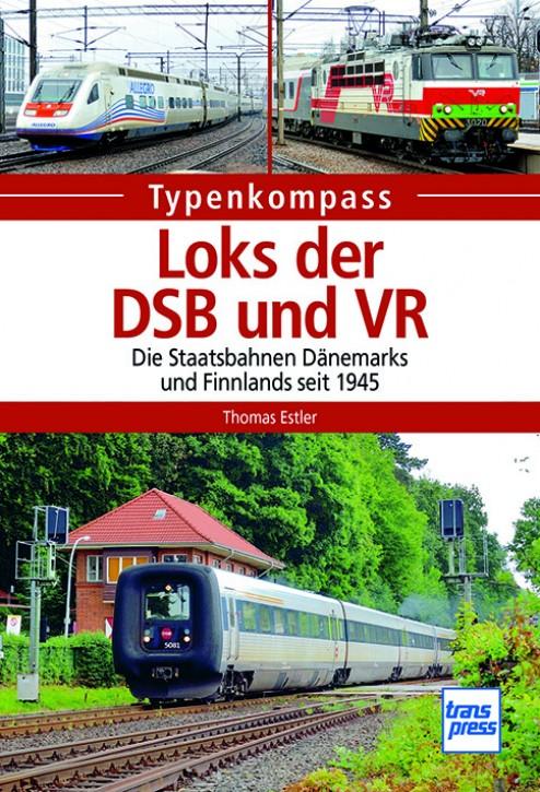 Loks der DSB und VR. Die Staatsbahnen Dänemarks und Finnlands seit 1945. Thomas Estler