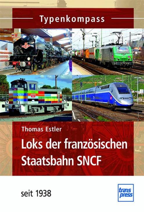 Typenkompass Loks der französischen Staatsbahn SNCF - seit 1938. Thomas Estler