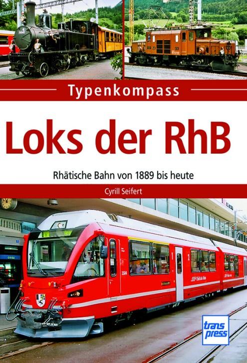 Typenkompass Loks der RhB. Rhätische Bahn von 1889 bis heute. Cyrill Seifert