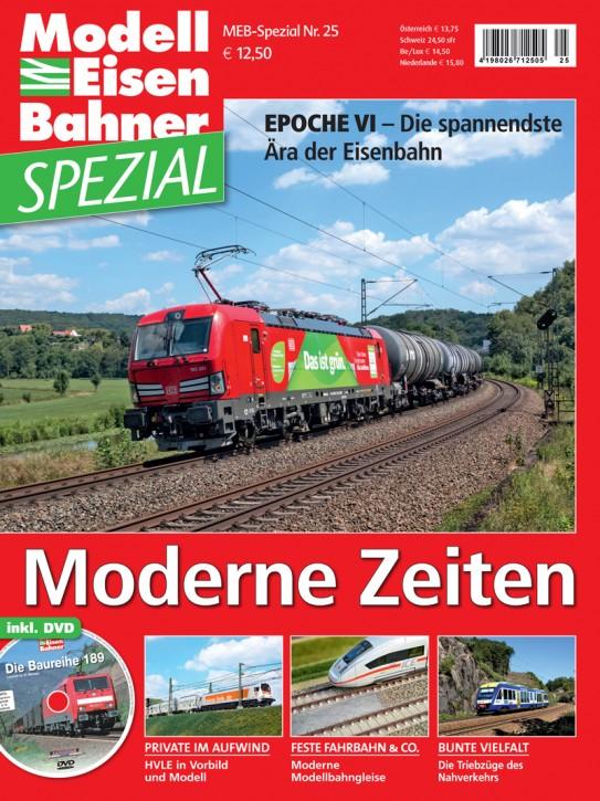 MEB-Spezial 25: Moderne Zeiten. Epoche VI – Die spannendste Ära der Eisenbahn