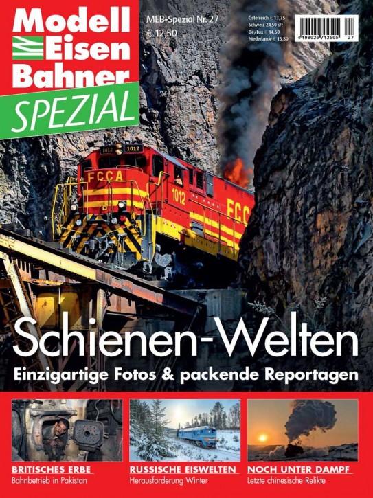 ModellEisenBahner Spezial 27: Schienen-Welten. Einzigartige Fotos & packende Reportagen