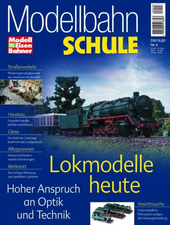 Modellbahn-Schule Heft 04: Lokmodelle heute. Hoher Anspruch an Optik und Technik