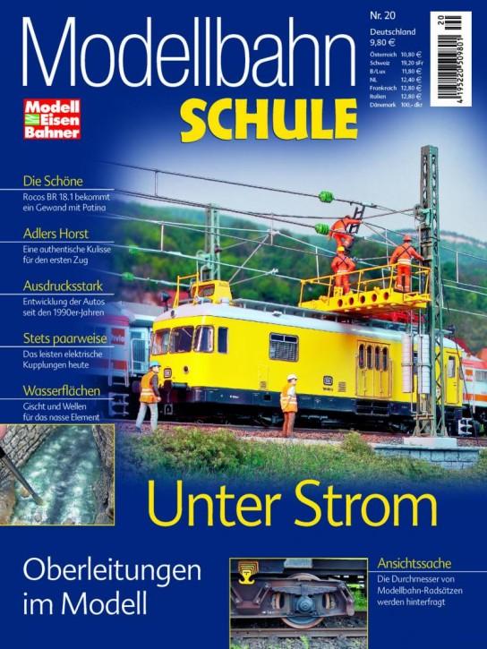 Modellbahn-Schule Heft 20: Unter Strom. Oberleitungen im Modell