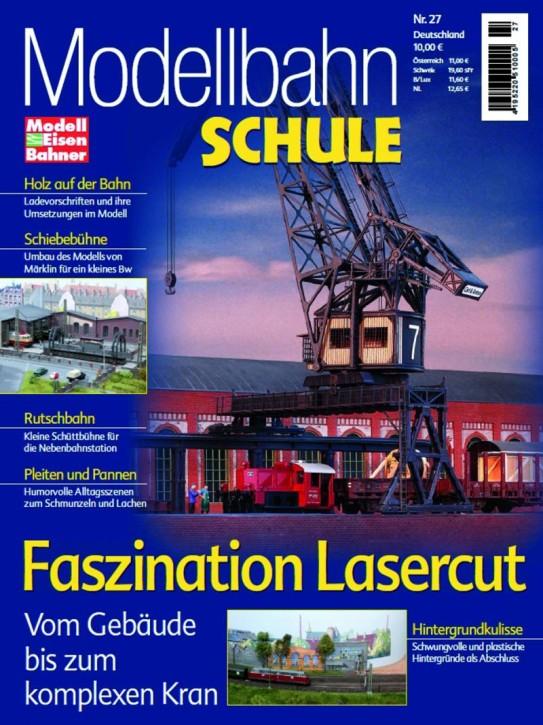 Modellbahn Schule 27: Faszination Lasercut. Vom Gebäude bis zum komplexen Kran