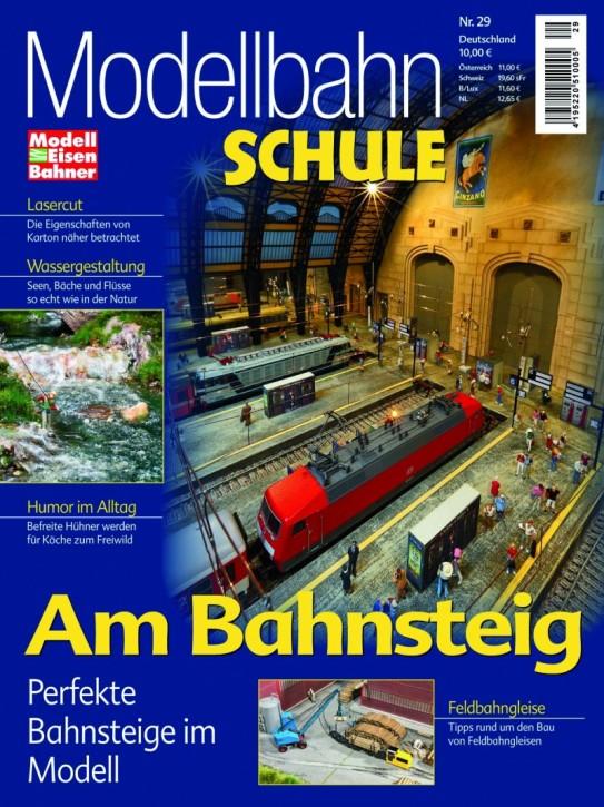 Modellbahn Schule 29: Am Bahnsteig. Perfekte Bahnsteige im Modell