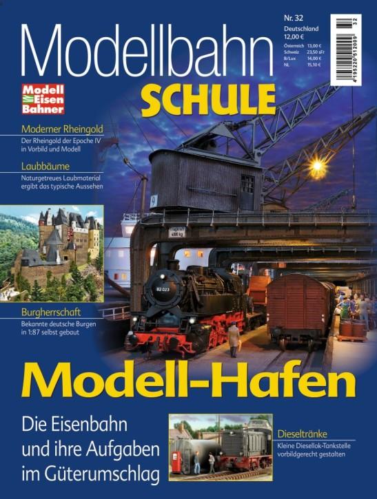 Modellbahn Schule 32: Modell-Hafen. Die Eisenbahn und ihre Aufgaben im Hafengebiet