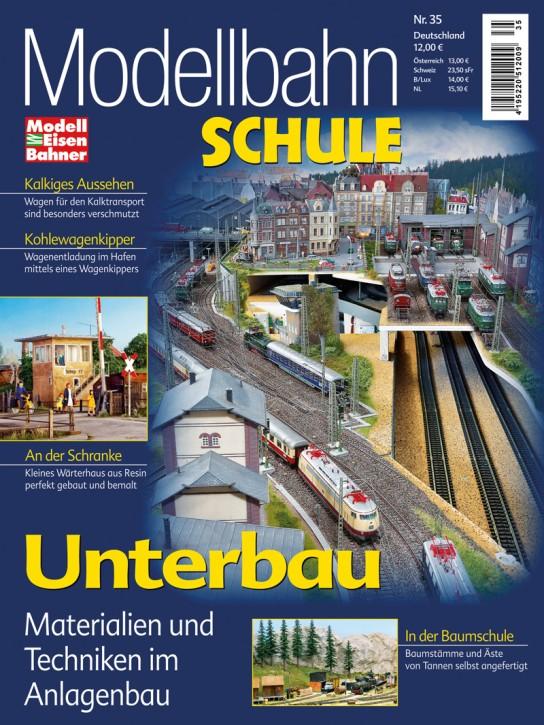 MEB Modellbahn Schule 35: Unterbau. Materialien und Techniken im Anlagenbau